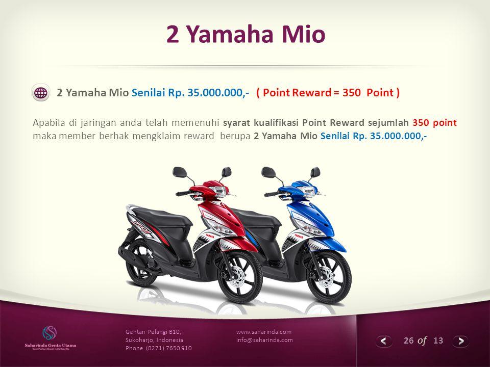 26 of 13 www.saharinda.com info@saharinda.com Gentan Pelangi B10, Sukoharjo, Indonesia Phone (0271) 7650 910 2 Yamaha Mio 2 Yamaha Mio Senilai Rp. 35.