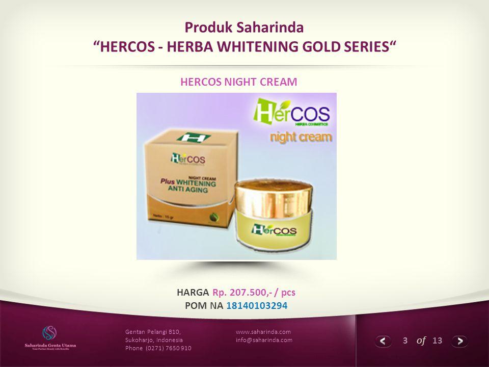 """3 of 13 www.saharinda.com info@saharinda.com Gentan Pelangi B10, Sukoharjo, Indonesia Phone (0271) 7650 910 Produk Saharinda """"HERCOS - HERBA WHITENING"""