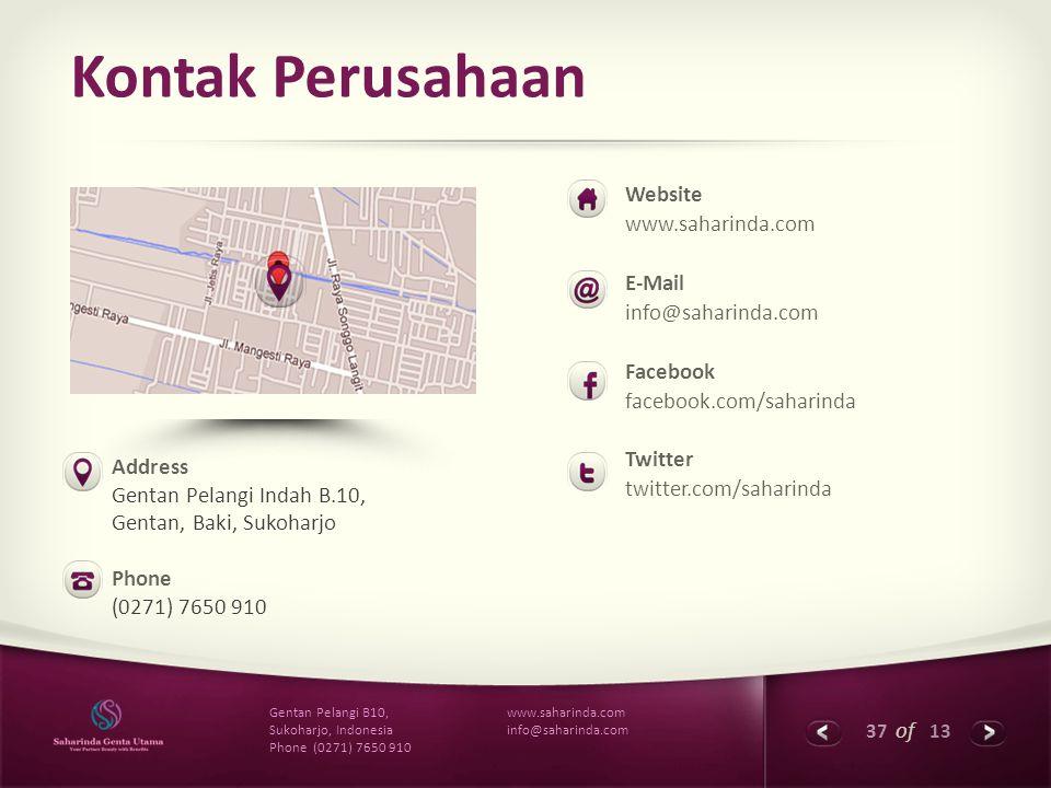 37 of 13 www.saharinda.com info@saharinda.com Gentan Pelangi B10, Sukoharjo, Indonesia Phone (0271) 7650 910 Kontak Perusahaan Website www.saharinda.c