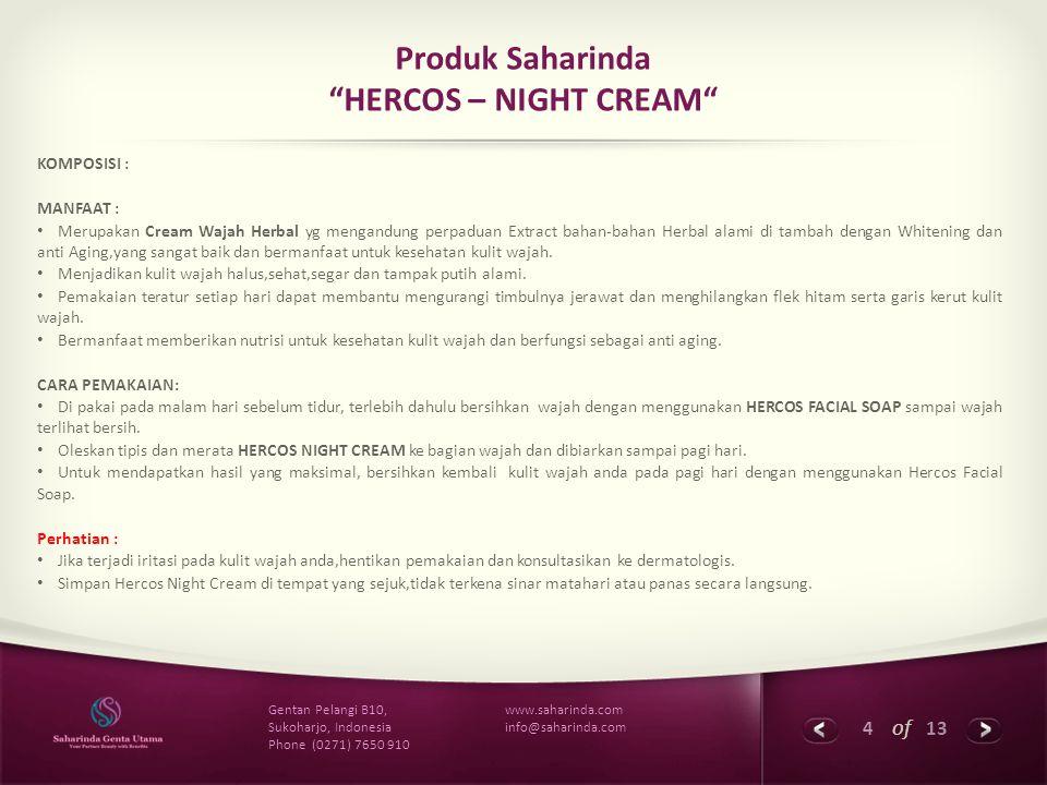 5 of 13 www.saharinda.com info@saharinda.com Gentan Pelangi B10, Sukoharjo, Indonesia Phone (0271) 7650 910 Produk Saharinda HERCOS - HERBA WHITENING GOLD SERIES HERCOS DAY CREAM HARGA Rp.