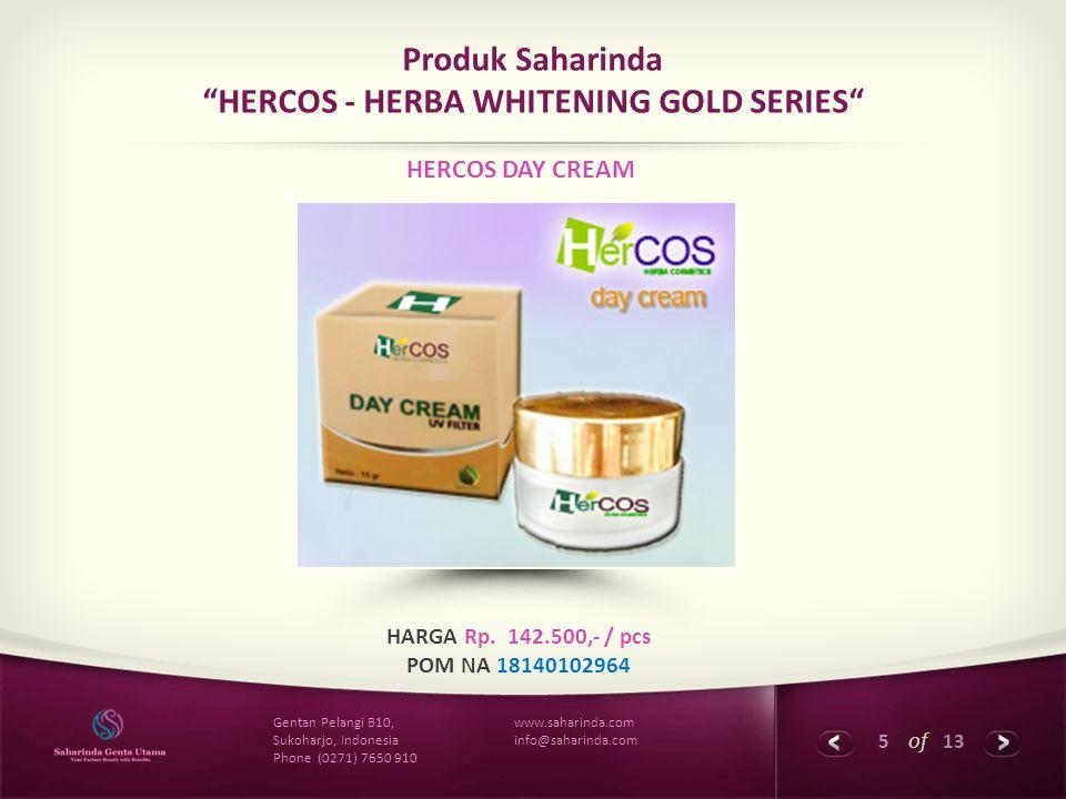 """5 of 13 www.saharinda.com info@saharinda.com Gentan Pelangi B10, Sukoharjo, Indonesia Phone (0271) 7650 910 Produk Saharinda """"HERCOS - HERBA WHITENING"""