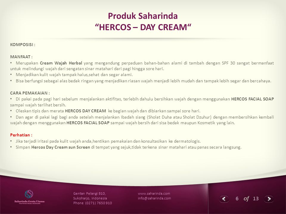 7 of 13 www.saharinda.com info@saharinda.com Gentan Pelangi B10, Sukoharjo, Indonesia Phone (0271) 7650 910 Produk Saharinda HERCOS - HERBA WHITENING GOLD SERIES HERCOS SERUM VITAMIN C HARGA Rp.