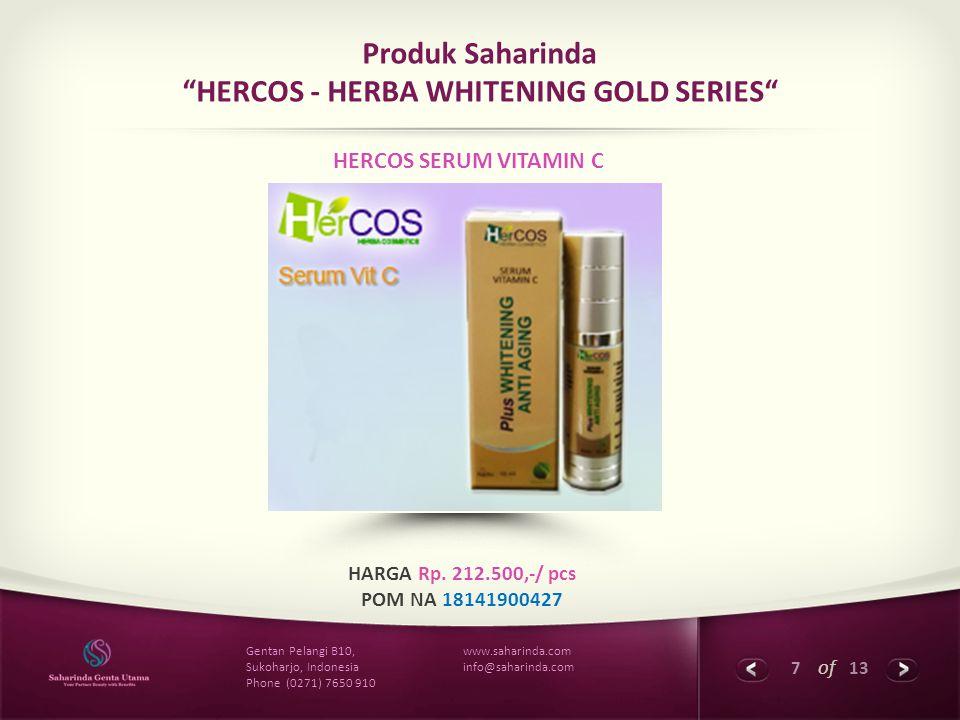 """7 of 13 www.saharinda.com info@saharinda.com Gentan Pelangi B10, Sukoharjo, Indonesia Phone (0271) 7650 910 Produk Saharinda """"HERCOS - HERBA WHITENING"""