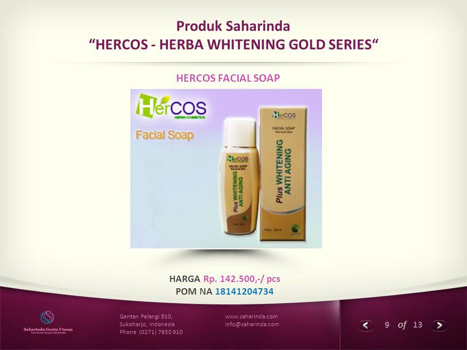 """9 of 13 www.saharinda.com info@saharinda.com Gentan Pelangi B10, Sukoharjo, Indonesia Phone (0271) 7650 910 Produk Saharinda """"HERCOS - HERBA WHITENING"""