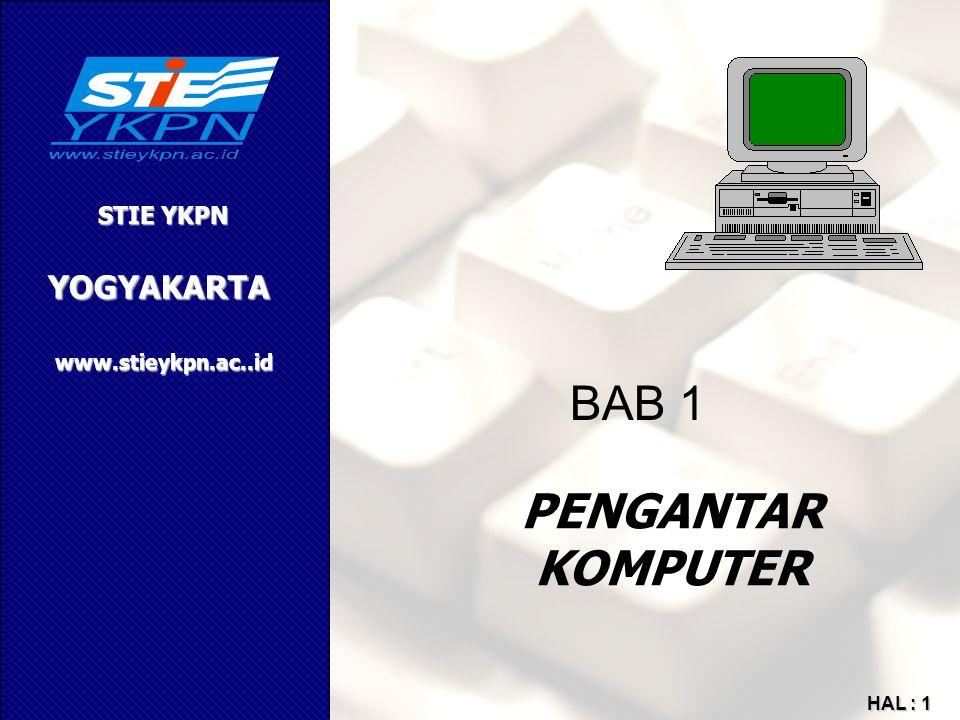 YOGYAKARTA STIE YKPN www.stieykpn.ac..id HAL : 1 PENGANTAR KOMPUTER BAB 1