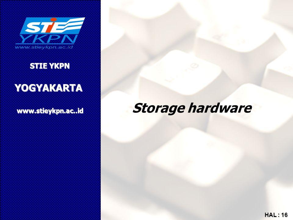 YOGYAKARTA STIE YKPN www.stieykpn.ac..id HAL : 16 Storage hardware