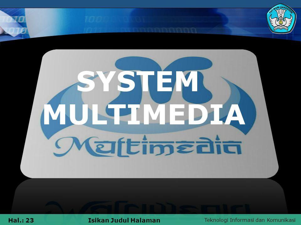 Teknologi Informasi dan Komunikasi Hal.: 22Isikan Judul Halaman 2.