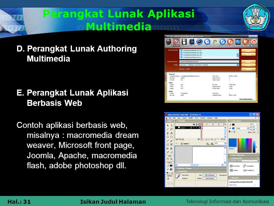 Teknologi Informasi dan Komunikasi Hal.: 30Isikan Judul Halaman C.