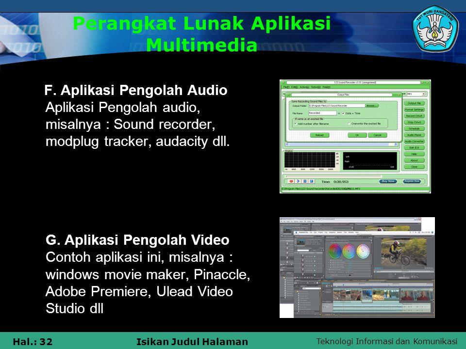 Teknologi Informasi dan Komunikasi Hal.: 31Isikan Judul Halaman D.