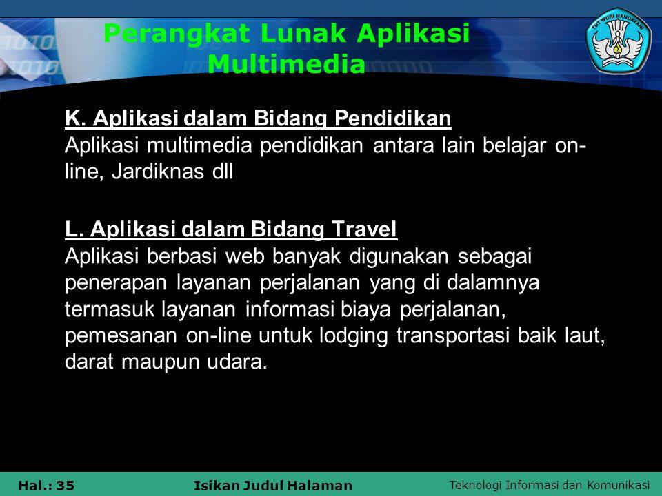 Teknologi Informasi dan Komunikasi Hal.: 34Isikan Judul Halaman I.