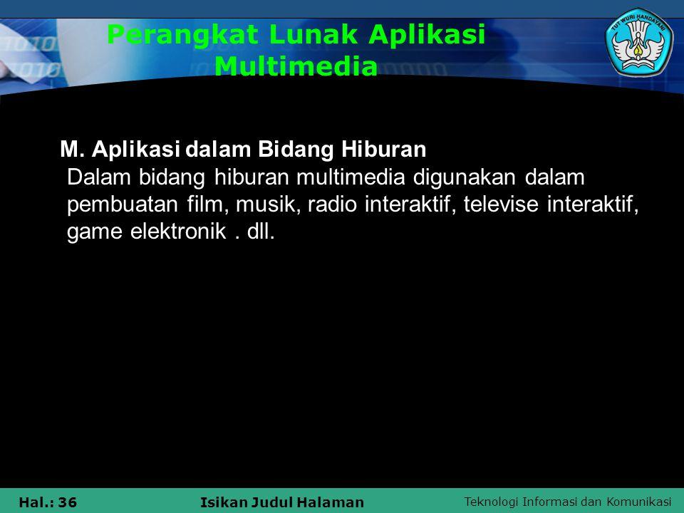 Teknologi Informasi dan Komunikasi Hal.: 35Isikan Judul Halaman K.