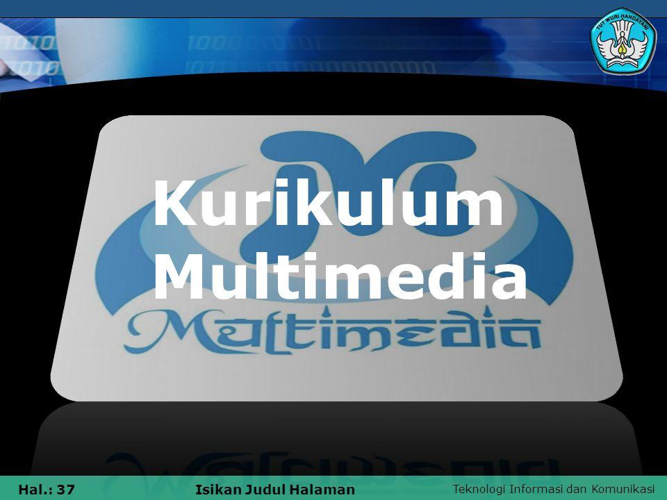 Teknologi Informasi dan Komunikasi Hal.: 36Isikan Judul Halaman M.