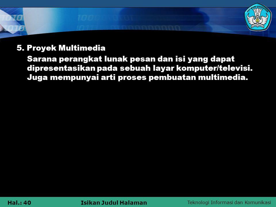 Teknologi Informasi dan Komunikasi Hal.: 39Isikan Judul Halaman 3.
