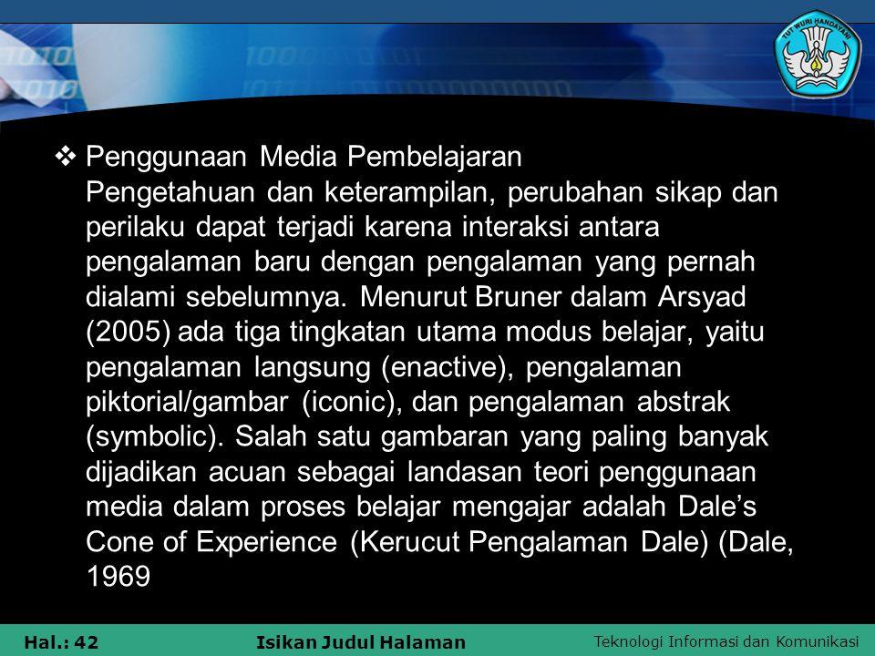 Teknologi Informasi dan Komunikasi Hal.: 41Isikan Judul Halaman Multimedia Sebagai Media Pembelajaran Interaktif