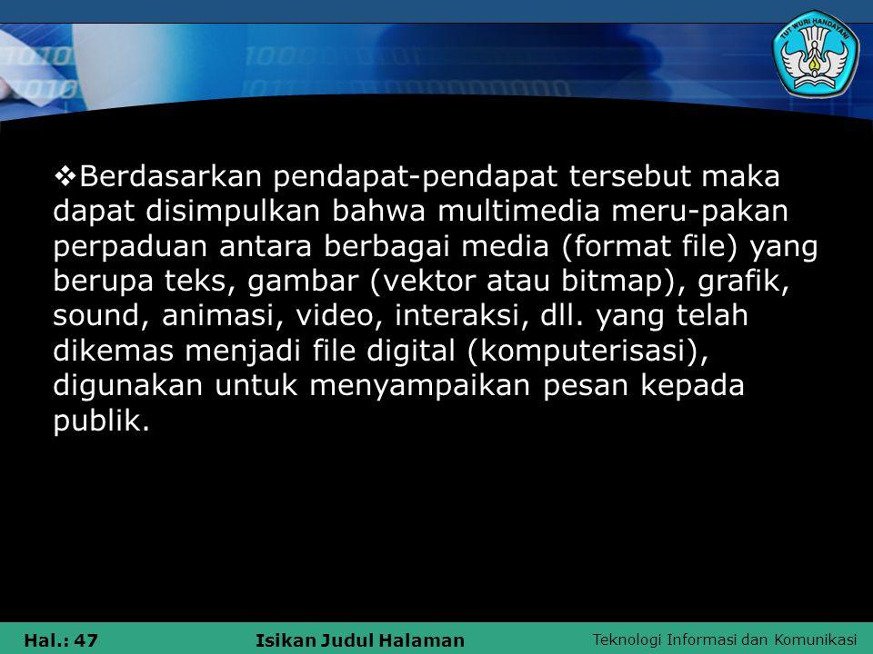 Teknologi Informasi dan Komunikasi Hal.: 46Isikan Judul Halaman  5.