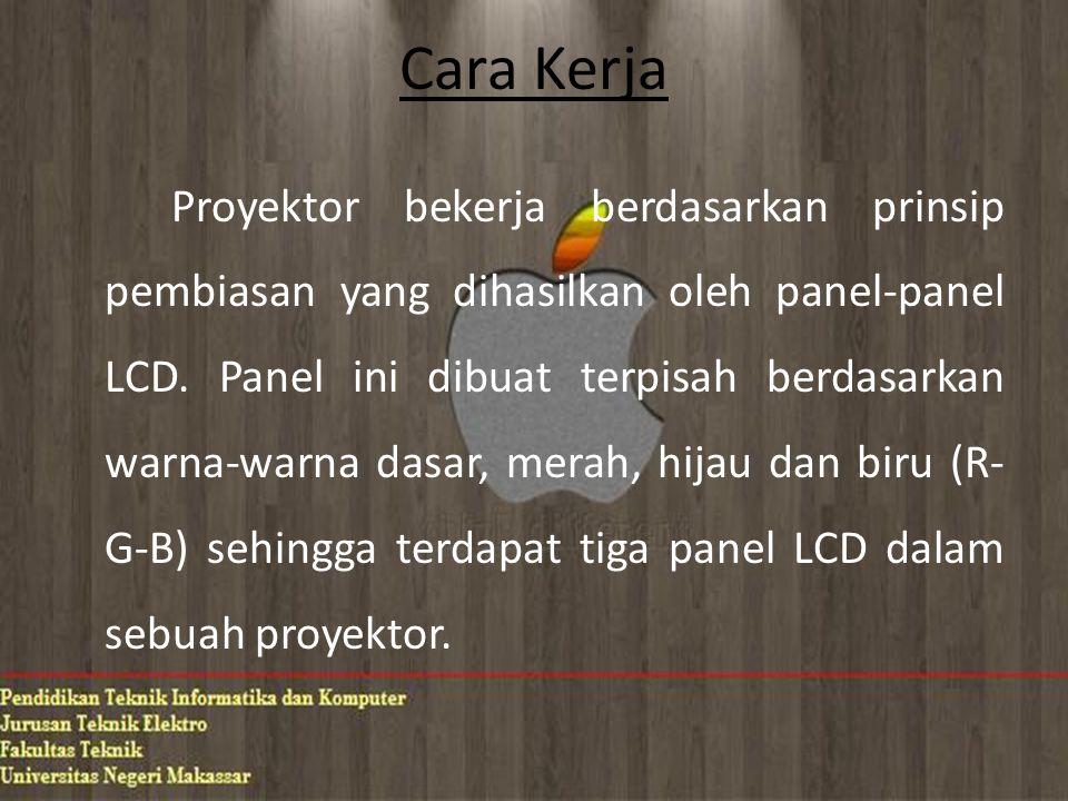 Cara Kerja Proyektor bekerja berdasarkan prinsip pembiasan yang dihasilkan oleh panel-panel LCD.