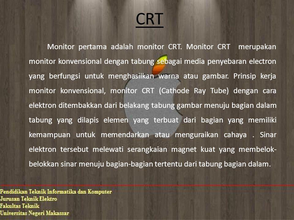 CRT Monitor pertama adalah monitor CRT.