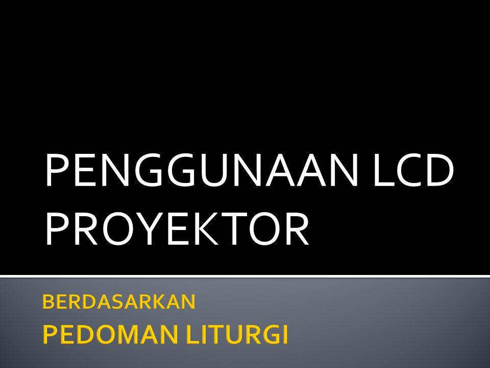 PENGGUNAAN LCD PROYEKTOR