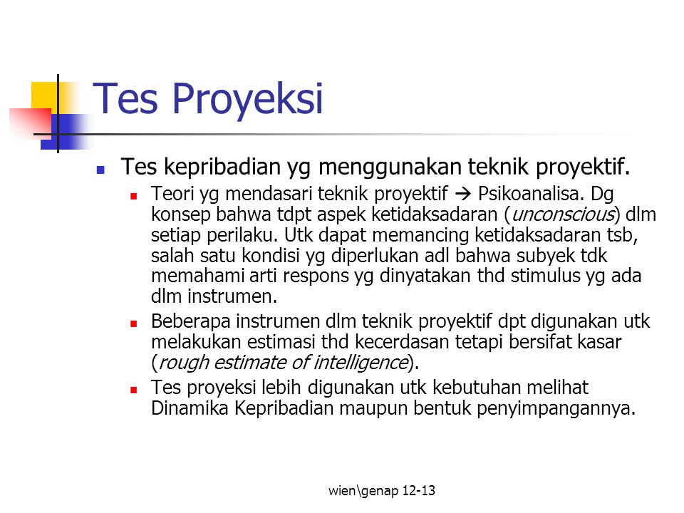 wien\genap 12-13 Tes Proyeksi Tes kepribadian yg menggunakan teknik proyektif.