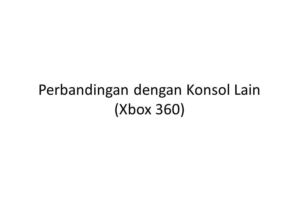 Perbandingan dengan Konsol Lain (Xbox 360)