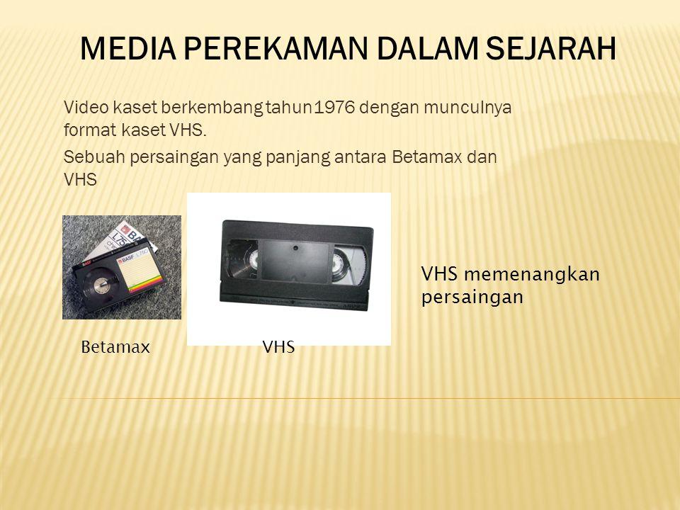 Video kaset berkembang tahun1976 dengan munculnya format kaset VHS.