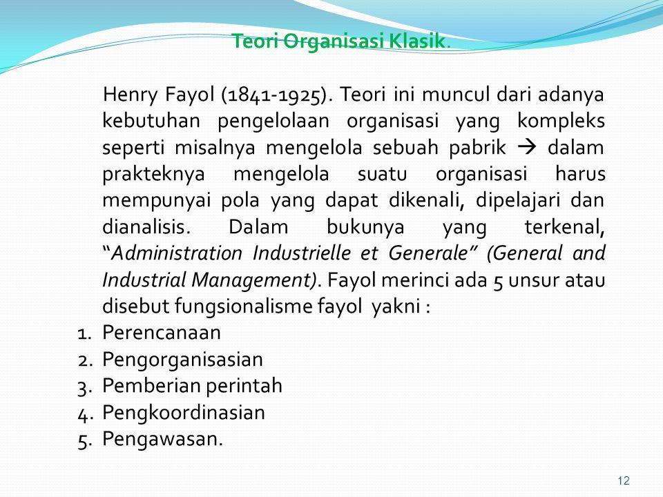 Teori Organisasi Klasik.Henry Fayol (1841-1925).