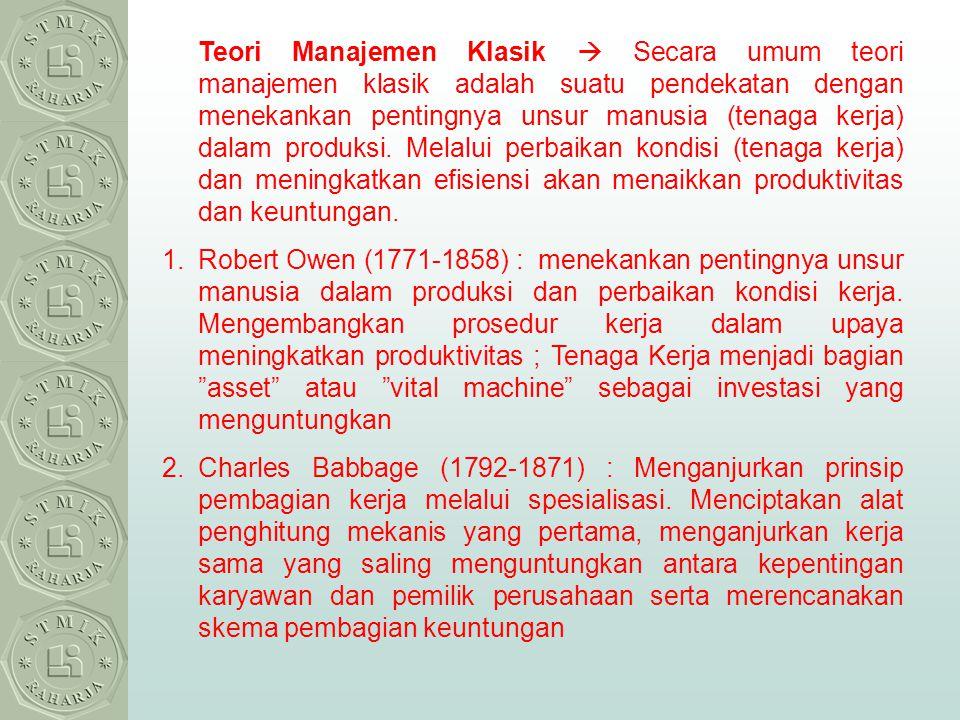 Teori Manajemen Klasik  Secara umum teori manajemen klasik adalah suatu pendekatan dengan menekankan pentingnya unsur manusia (tenaga kerja) dalam pr