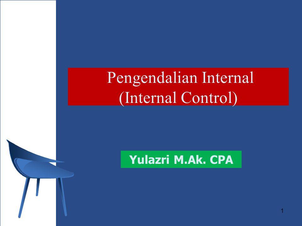 2 Istilah Pengendalian internal 1947  AICPA  Internal Control Internal Control System –Accounting Control System –Administrative Control System Internal Control Structure (SAS 55 -1988) –Control Environments –Accounting Systems –Control Procedures Internal Control