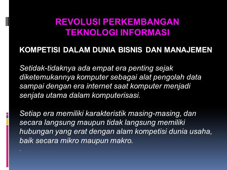 Kalau pada saat ini dunia maju dan negara-negara tetangga Indonesia sudah memiliki komitmen khusus untuk mengambil bagian dalam penciptaan komponen- komponen sistem informasi, bagaimana dengan Indonesia.