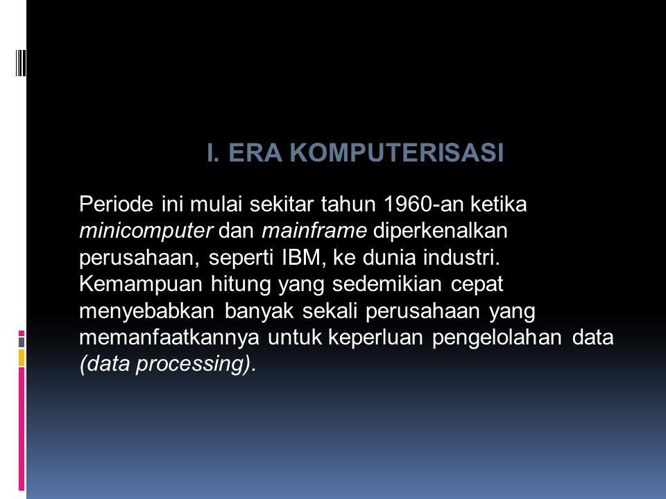 Pemakaian komputer di masa ini ditujukan untuk meningkatkan efesiensi, karena terbukti untuk pekerjaan-pekerjaan tertentu, mempergunakan komputer jauh lebih efesien (dari segi waktu dan biaya) dibandingkan dengan memperkerjakan berpuluh-puluh SDM untuk hal serupa.