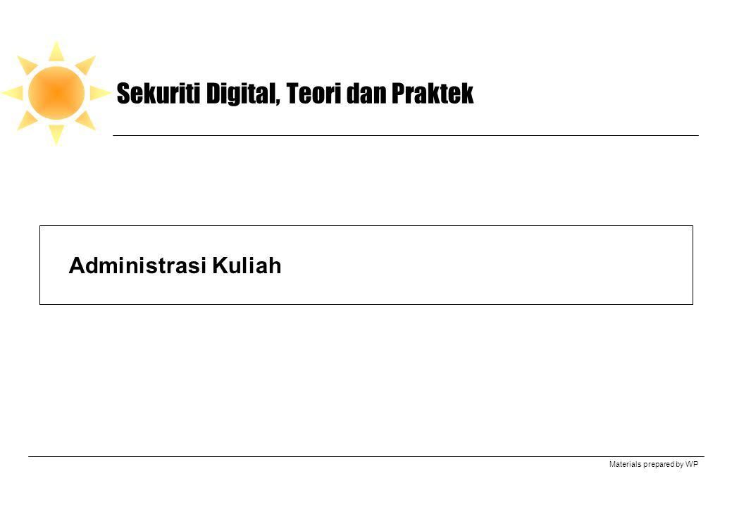 Materials prepared by WP Sekuriti Digital, Teori dan Praktek Administrasi Kuliah