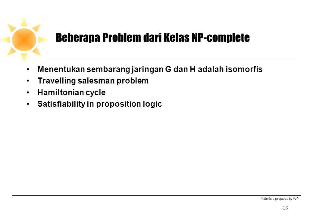 Materials prepared by WP 19 Beberapa Problem dari Kelas NP-complete Menentukan sembarang jaringan G dan H adalah isomorfis Travelling salesman problem