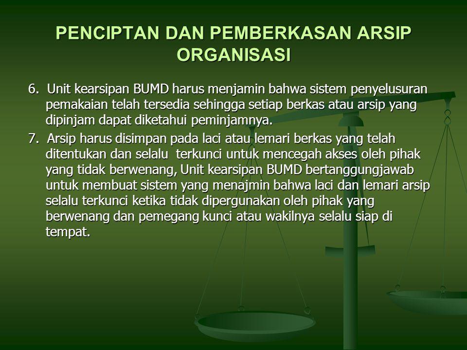 PENCIPTAN DAN PEMBERKASAN ARSIP ORGANISASI 6.