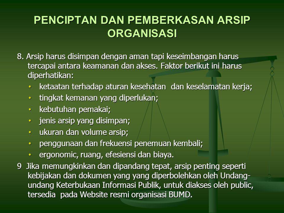 PENCIPTAN DAN PEMBERKASAN ARSIP ORGANISASI 8.
