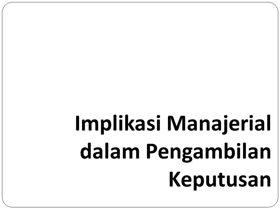 Implikasi Manajerial dalam Pengambilan Keputusan