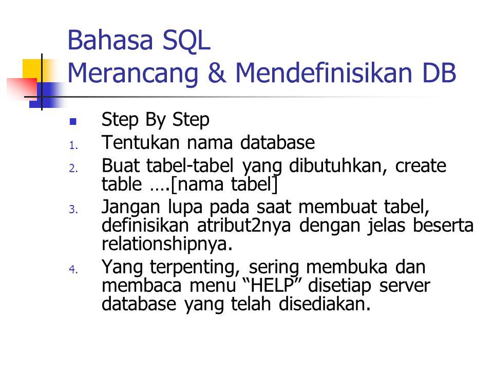 Bahasa SQL Merancang & Mendefinisikan DB Step By Step 1.