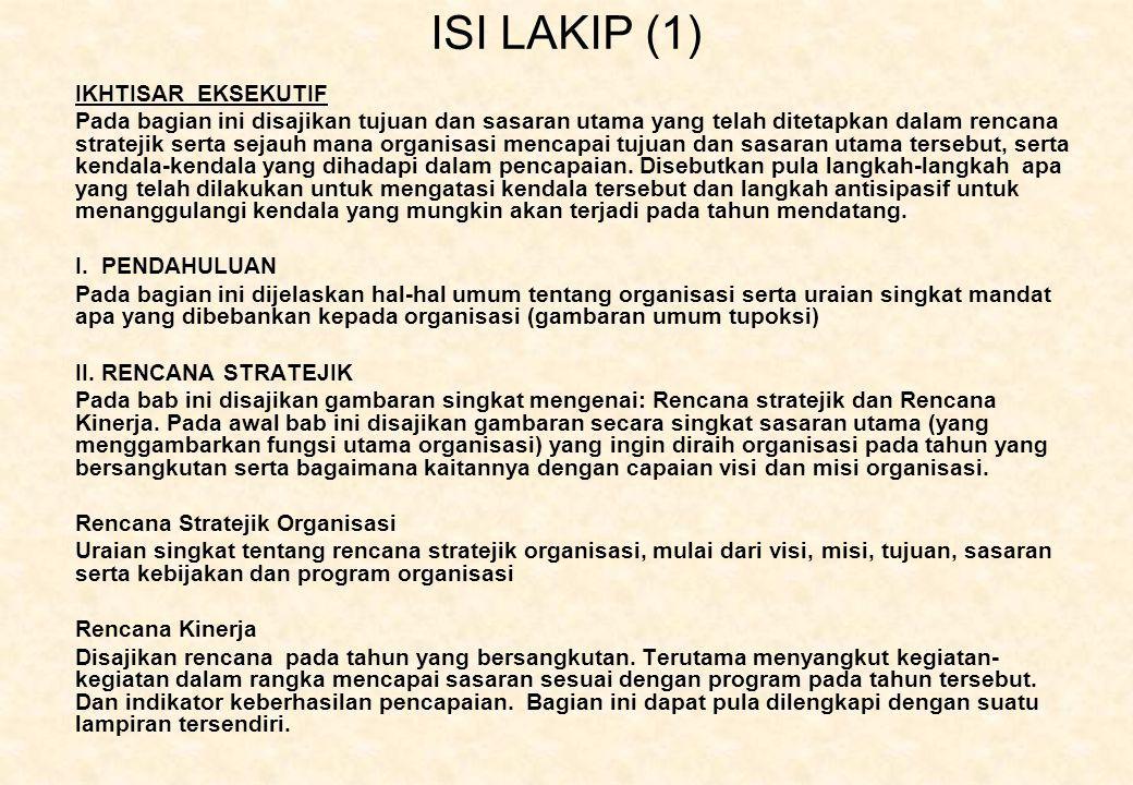 ISI LAKIP (1) IKHTISAR EKSEKUTIF Pada bagian ini disajikan tujuan dan sasaran utama yang telah ditetapkan dalam rencana stratejik serta sejauh mana or