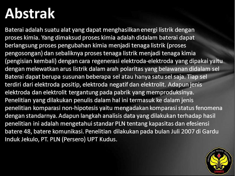 Abstrak Baterai adalah suatu alat yang dapat menghasilkan energi listrik dengan proses kimia.