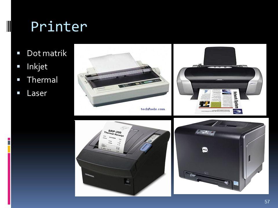 Printer 57  Dot matrik  Inkjet  Thermal  Laser