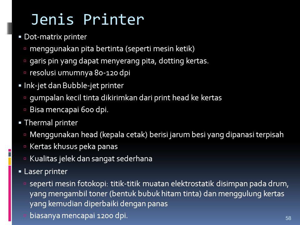 Jenis Printer  Dot-matrix printer  menggunakan pita bertinta (seperti mesin ketik)  garis pin yang dapat menyerang pita, dotting kertas.  resolusi