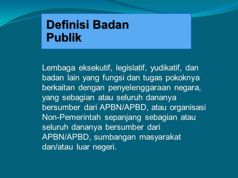 ISSUE STRATEGIS UU KIP Definisi Informasi Publik Informasi yang dihasilkan, disimpan, dikelola, dikirim, dan/atau diterima oleh suatu badan publik yang berkaitan dengan penyelenggara dan penyelenggaraan negara dan/atau penyelenggara dan penyelenggaraan badan publik lainnya yang sesuai dengan UU ini, serta informasi lain yang berkaitan dengan kepentingan publik.