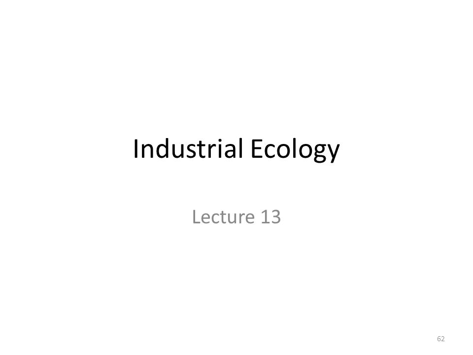 Industrial Ecology Lecture 13 62