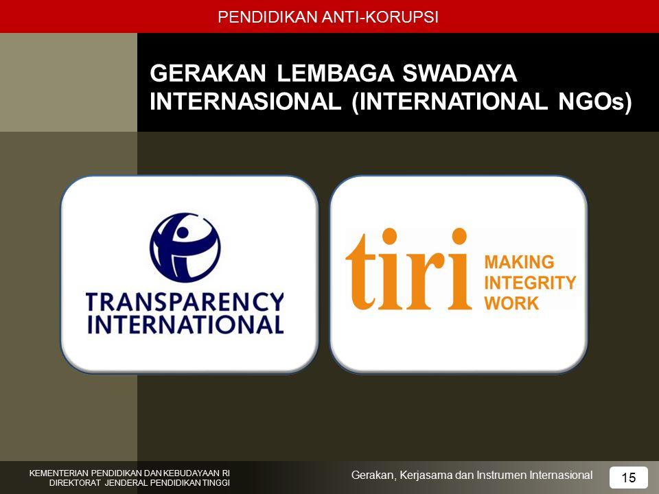 PENDIDIKAN ANTI-KORUPSI GERAKAN LEMBAGA SWADAYA INTERNASIONAL (INTERNATIONAL NGOs) 11 KEMENTERIAN PENDIDIKAN DAN KEBUDAYAAN RI DIREKTORAT JENDERAL PEN