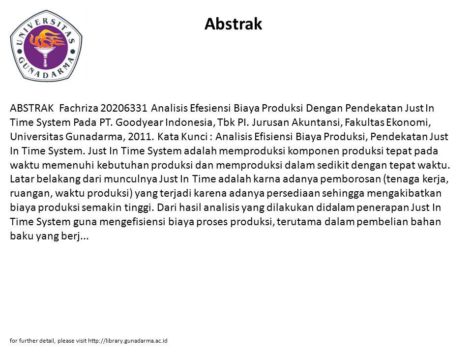 Abstrak ABSTRAK Fachriza 20206331 Analisis Efesiensi Biaya Produksi Dengan Pendekatan Just In Time System Pada PT. Goodyear Indonesia, Tbk PI. Jurusan