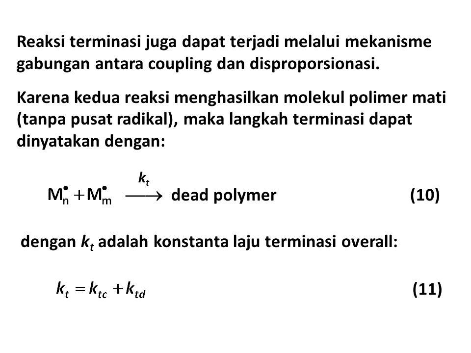 Reaksi terminasi juga dapat terjadi melalui mekanisme gabungan antara coupling dan disproporsionasi. Karena kedua reaksi menghasilkan molekul polimer