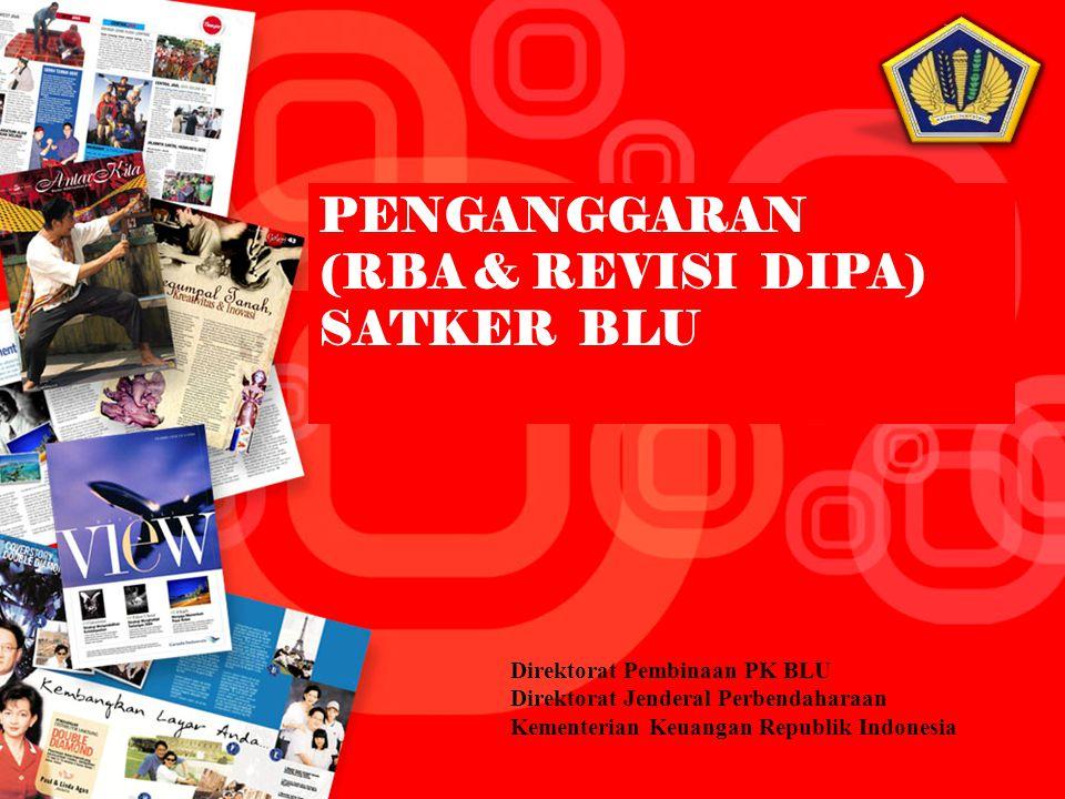 Direktorat Pembinaan PK BLU Direktorat Jenderal Perbendaharaan Kementerian Keuangan Republik Indonesia PENGANGGARAN (RBA & REVISI DIPA) SATKER BLU