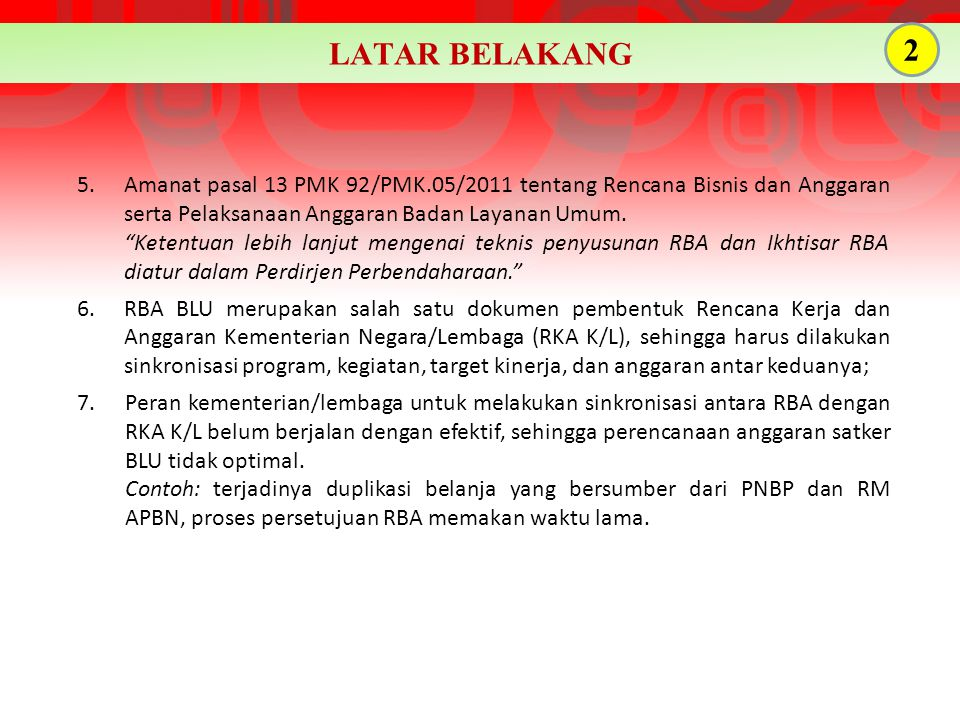 """5.Amanat pasal 13 PMK 92/PMK.05/2011 tentang Rencana Bisnis dan Anggaran serta Pelaksanaan Anggaran Badan Layanan Umum. """"Ketentuan lebih lanjut mengen"""