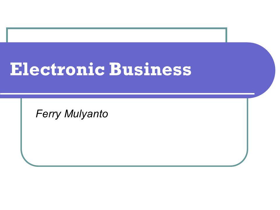 Electronic Business Ferry Mulyanto