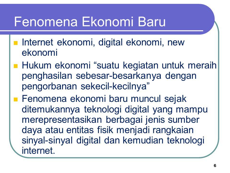 """Fenomena Ekonomi Baru Internet ekonomi, digital ekonomi, new ekonomi Hukum ekonomi """"suatu kegiatan untuk meraih penghasilan sebesar-besarkanya dengan"""