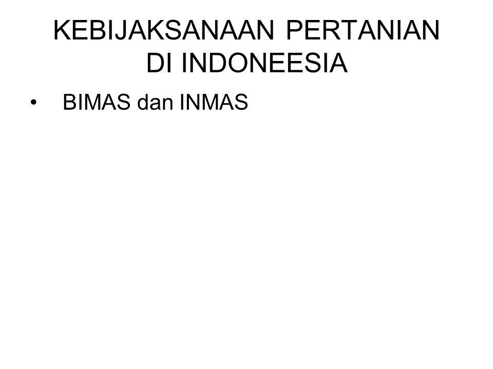 KEBIJAKSANAAN PERTANIAN DI INDONEESIA BIMAS dan INMAS
